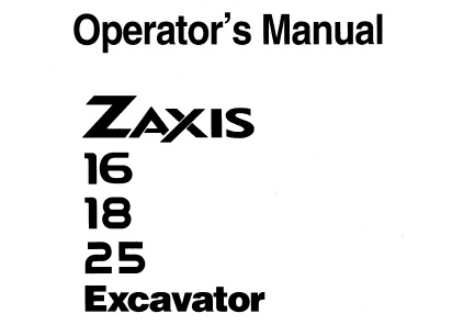 Hitachi Zaxis 16 18 25 Excavator Operator S Manual Service Manual Download