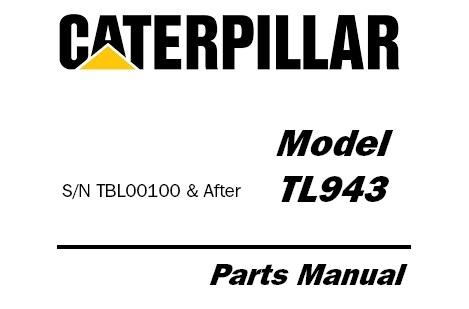 Caterpillar Cat TL943 Telehandler Parts Manual – Service