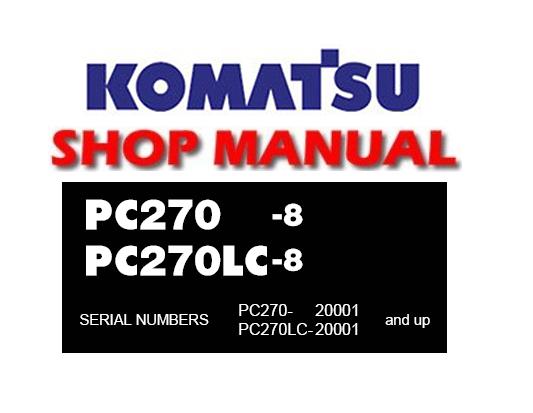Komatsu PC270-8 , PC270LC-8 Hydraulic Excavator Service Repair