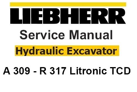 Liebherr A309 A311 A312 A314 A316 R313 R317 Litronic TCD WERKSTATTHANDBUCH