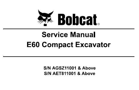 Bobcat E60 Compact Excavator Service Repair Manual (S/N AGSZ11001