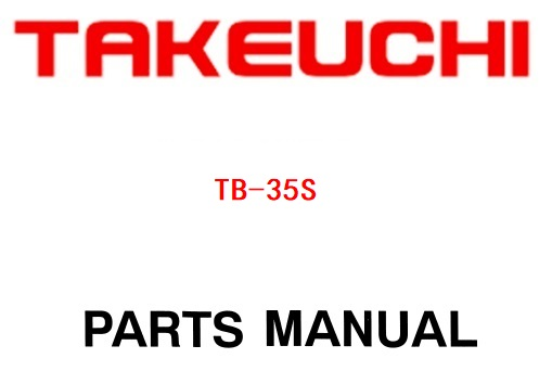 Takeuchi TB35S Compact Excavator Parts Manual – Service Manual Download
