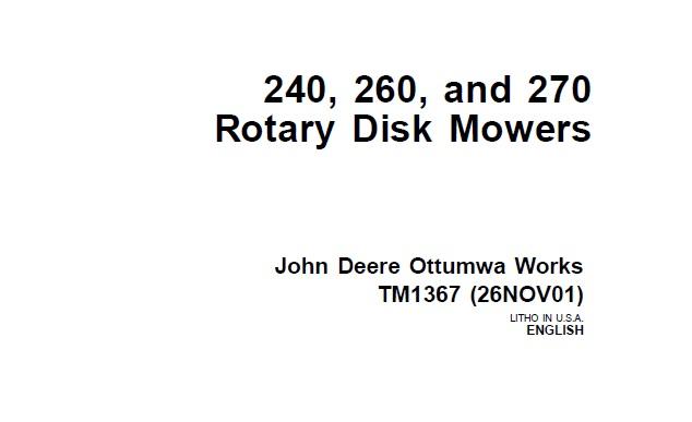 John Deere 240  260  270 Rotary Disk Mowers Technical Manual  Tm1367   U2013 Service Manual Download
