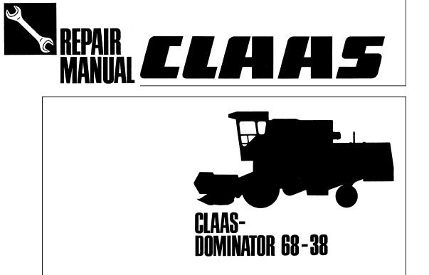 Claas Dominator 68  U2013 38 Combines Service Repair Manual